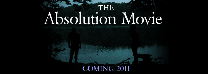The Absolution Movie, coming 2011